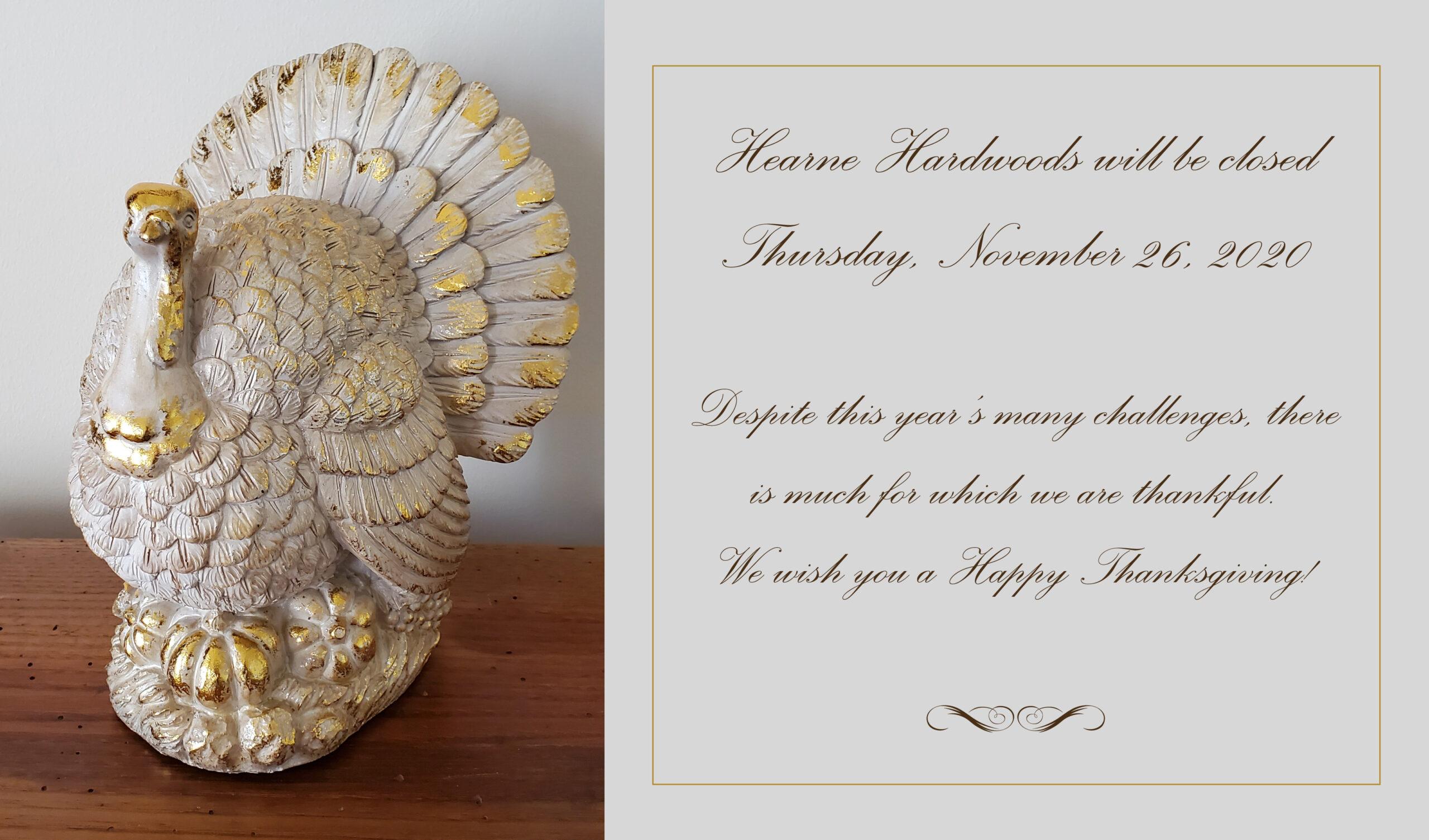 Hearne Hardwoods will be closed on Thursday November 26, 2020 - Happy Thanksgiving!